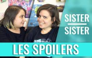 Sister Sister – Pour ou contre les spoilers ?