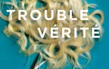 Trouble vérité : un thriller haletant sur fond d'amitiéempoisonnée