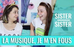 «Je m'en fous de la musique»—Sister Sister entre Louise&Mymy