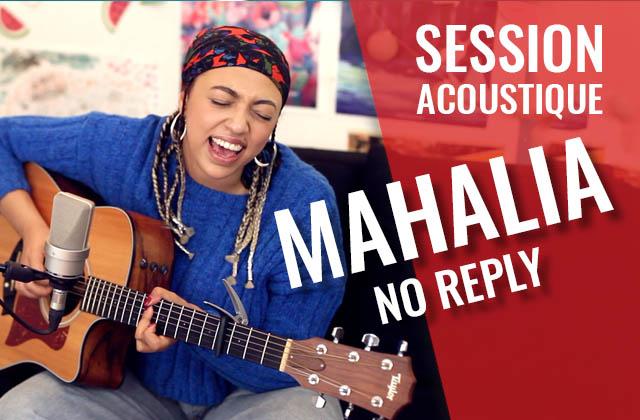 Mahalia, l'Anglaise qui fait battre mon cœur, chante «No Reply» en acoustique
