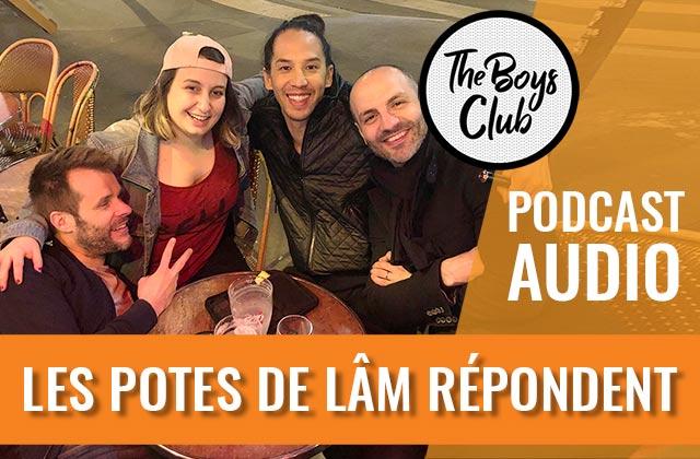 The Boys Club #12 — Les potes de Lâm répondent