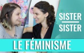 Le féminisme vu par Mymy et sa grande sœur Leïla dans Sister Sister