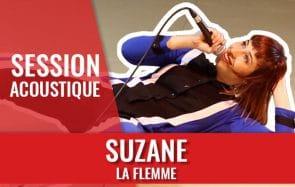 «C'est fatiguant de ne rien faire», quand La Flemme s'empare de Suzane!