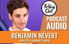 Benjamin Névert, hormones de croissance & hypersensibilité dans The Boys Club