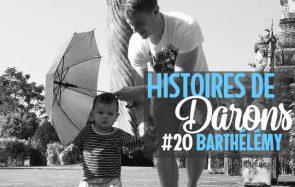 Barthélémy est devenu papa à 22 ans, avec une inconnue thaïlandaise
