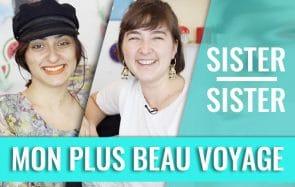 Léa Castor et Kalindi dans Sister Sister : le voyage qui a changé ma vie