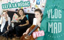 VlogMad n°67 — Star à domicile, clash mode & soleil