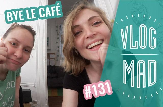 VlogMad n°131 — La rédac sans caféine !