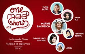 [ONE MAD SHOW] Complet ! Tania Dutel, Nadia Roz et Melha le 14 septembre à la Nouvelle Seine