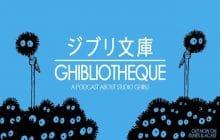 Un nouveau podcast sur l'univers du Studio Ghibli !