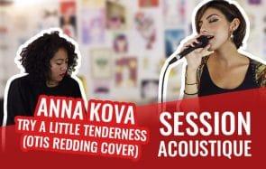 Anna Kova reprend Otis Redding avec sa voix de feu, un délice pour tes oreilles!