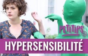 Comment gérer ton hypersensibilité? Les PETITIPS de Charlie