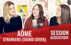 Les trois sœurs d'Aöme reprennent Strangers de Sigrid!