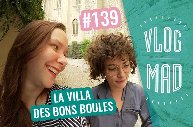 VlogMad 139 — Le VlogMad le plus long du monde