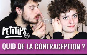 Quid de la contraception ? — Petitips