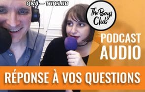 The Boys Club a un an : Fab & Mymy répondent à vos questions !