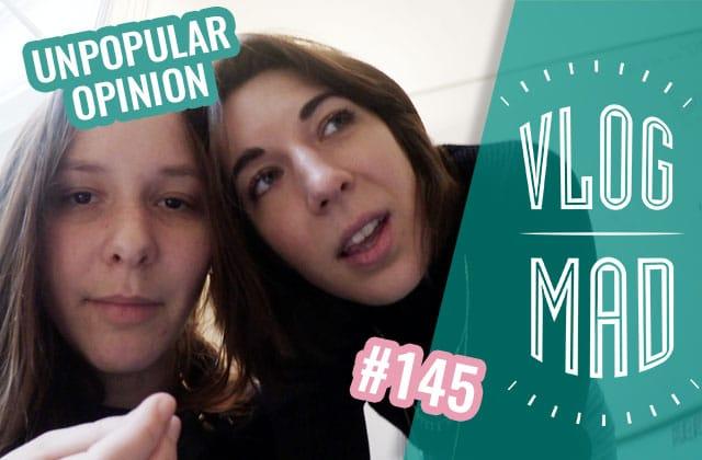 vlogmad-145-unpopular-opinions.jpg