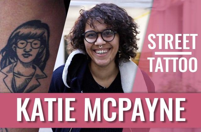 Leslie a.k.a Katie Mcpayne — Street Tattoo
