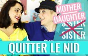 Qu'est-ce que ça fait de quitter le nid ?— Mother Daughter