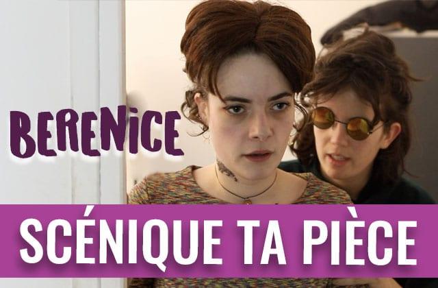 Scénique ta pièce — Bérénice, par Charlie
