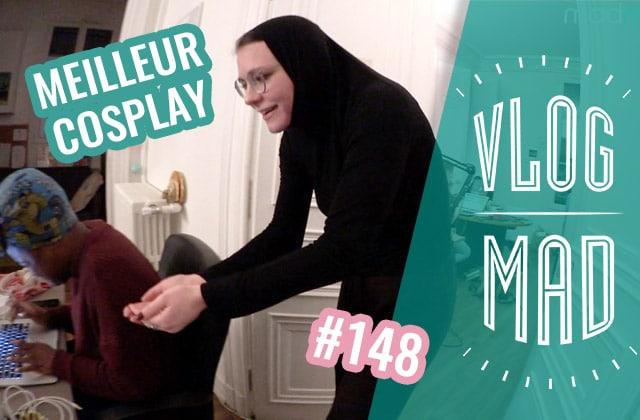 VlogMad n°148 — Juliette fait du cosplay