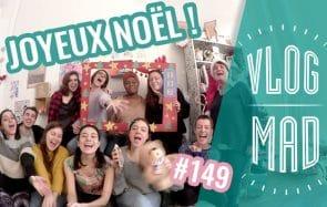 VlogMad n°149 — JOYEUX NOËL !