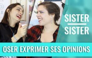 Comment oser exprimer tes opinions