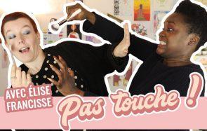 J'apprends à Élise à se maquiller… sans la toucher!