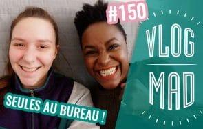 VlogMad n°150 — Y a quelqu'un ?