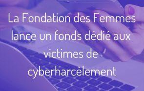 La Fondation des Femmes appelle aux dons pour aider les victimes de cyberharcèlement