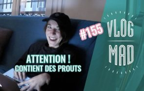 VlogMad n°155 — Attention, alerte au prout