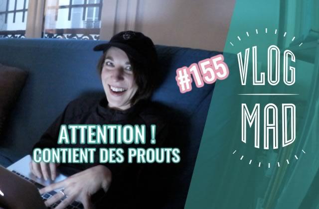 VlogMad n°155 — Attention, alerte au prout