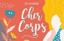 La BD Cher Corps de Léa Bordier dispo dans ta librairie!