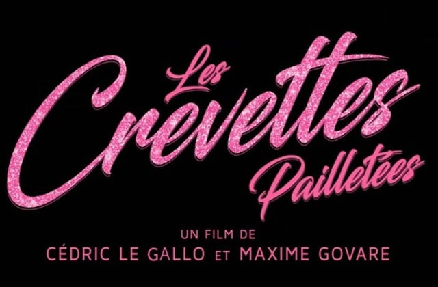 Les Crevettes Pailletées est le feel-good movie de l'année!