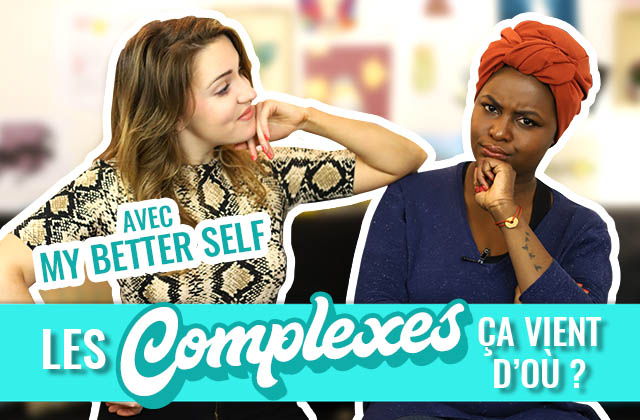 D'où viennent les complexes ? (Feat. MyBetterSelf !)