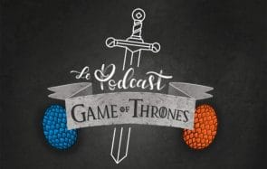Le débrief de Game of Thrones S8E5 par Mymy & Alison
