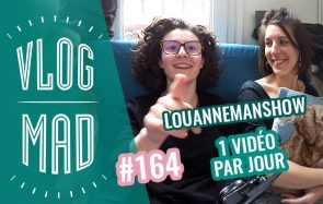 VlogMad n°164 — LouanneManShow remplace Casey Neistat !