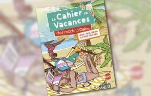Le Cahier de Vacances madmoiZelle de l'été 2019est sorti!