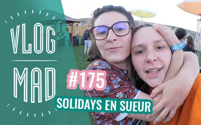 vlogmad-175-solidays-2019-640x400.jpg