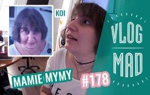VlogMad n°178 — Mamie Mymy (et Mamie toute l'équipe en vrai)
