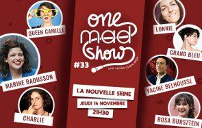 Viens au prochain One mad Show avec Queen Camille, Charlie et Yacine Belhousse !