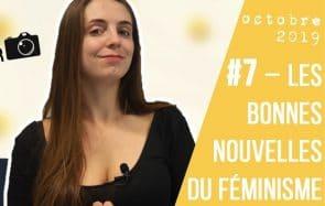 Le féminisme a de bonnes nouvelles pour toi !