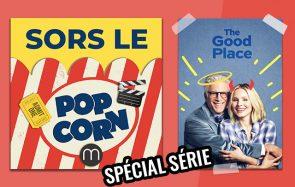 On cause de The Good Place dans Sors le popcorn (spécial séries)!