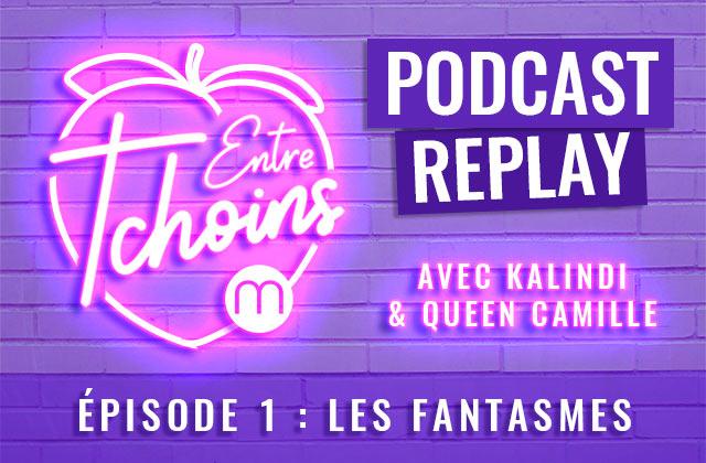 Entre Tchoins, le podcast des meufs pas désolées d'exister