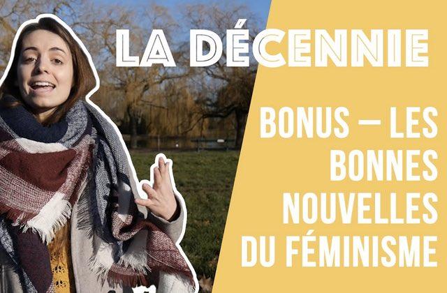 10 ans de bonnes nouvelles du féminisme, pour te faire kiffer!