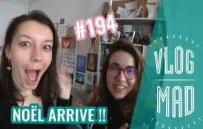VlogMad n°194 — C'est parti pour Noël !