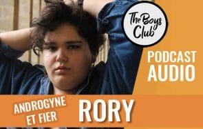 Rory, jeune homme androgyne et fier, se livre avec sincérité