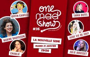 Viens au prochain One mad Show avec Tania Dutuel, Queen Camille et Charlie jeudi prochain