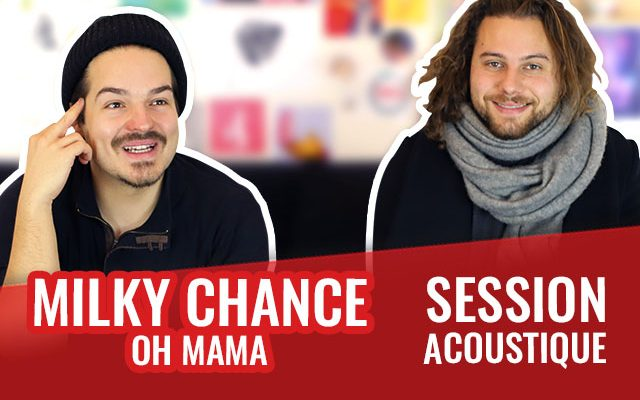 milky-chance-oh-mama-session-acoustique640-640x400.jpg