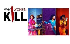 Pourquoi regarder Why Women Kill, les nouvelles Desperate Housewives
